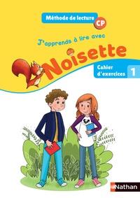 Alain Bentolila - Méthode de lecture CP J'apprends à lire avec Noisette - Cahier d'exercices 1.