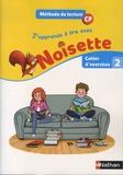 Alain Bentolila et Isabelle Rullion Savy - Méthode de lecture CP J'apprends à lire avec Noisette - Cahier d'exercices 2.