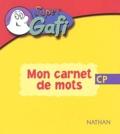 Alain Bentolila et Georges Rémond - Mon carnet de mots CP.