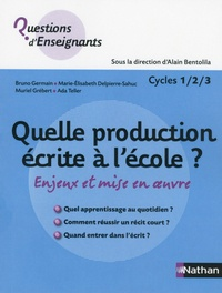 Alain Bentolila - Quelle production écrite à l'école ? - Enjeux et mise en oeuvre.