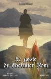 Alain Bérard - La geste du chevalier Rom.