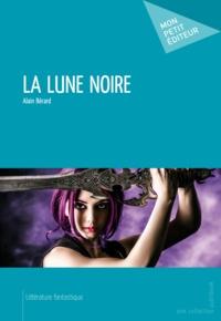Alain Bérard - La Lune noire.
