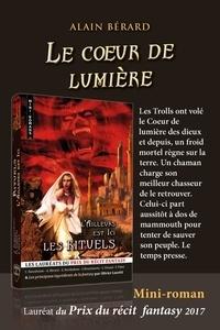 Alain Bérard - Le Coeur de lumière.