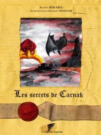 Alain Bérard - Les secrets de Carnak.