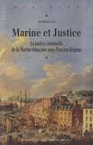 Alain Berbouche - Marine et Justice - La justice criminelle de la Marine française sous l'Ancien Régime.