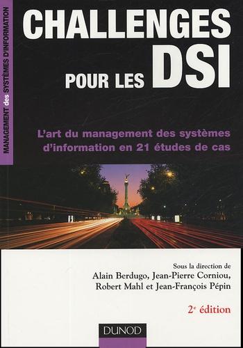 Alain Berdugo et Robert Mahl - Challenges pour les DSI - L'art du management des systèmes d'information en 21 études de cas.