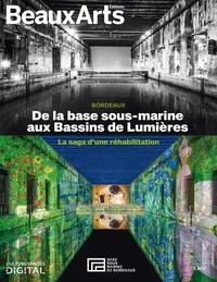 Alain Bereau et Raphaël Turcat - De la base sous-marine aux Bassins de Lumières - La saga d'une réhabilitation.