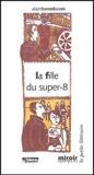 Alain Berenboom - La fille du super-8.