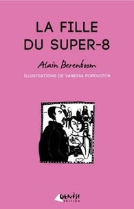 Alain Berenboom et Vanessa Popovitch - La Fille du super-8.