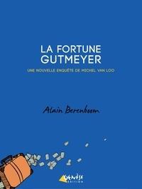 Alain Berenboom - La fortune Gutmeyer.
