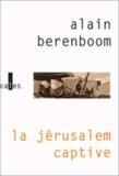 Alain Berenboom - La Jérusalem captive.