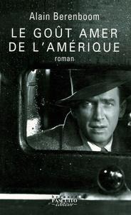 Alain Berenboom - Le goût amer de l'Amérique.