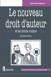 Alain Berenboom - Le nouveau droit d'auteur et les droits voisins.