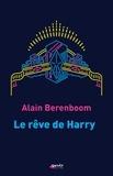 Alain Berenboom - Le rêve de Harry.