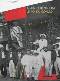 Alain Berenboom - Le roi du Congo.