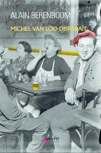 Alain Berenboom - Michel Van Loo disparaît.