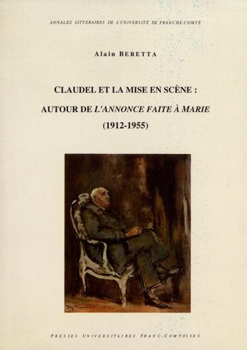 Claudel et la mise en scène. Autour de L'annonce faite à Marie (1912-1955)