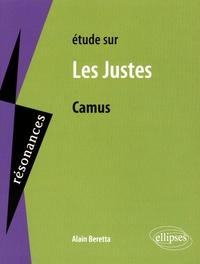 Alain Beretta - Etude sur Les Justes de Camus.