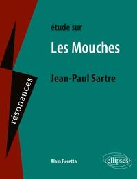Alain Beretta - Etude sur Les Mouches, Jean-Paul Sartre.