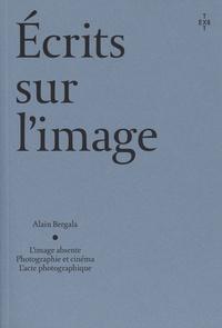 Alain Bergala - Ecrits sur l'image.