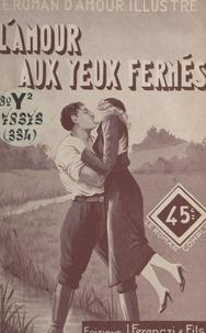 Alain Berger - L'amour aux yeux fermés.