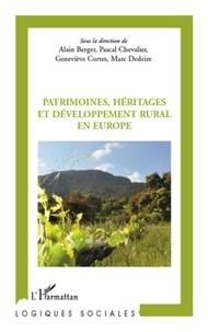 Alain Berger et Pascal Chevalier - Patrimoines, héritages et développement rural en Europe.