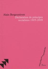 Alain Bergounioux - Déclaration de principes socialistes, 1950-2008.