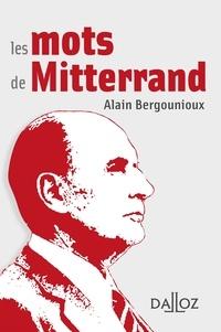 Alain Bergounioux - Les mots de Mitterrand.