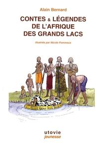 Alain Bernard - Contes & légendes de l'Afrique des Grands Lacs.