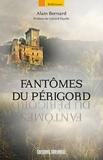 Alain Bernard - Fantômes du Périgord.