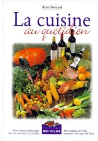 Alain Bernard - La cuisine au quotidien - Une cuisine authentique faite de saveurs et de plaisir.