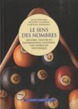 Alain Bernard et Grégory Chambon - Le sens des nombres - Mesures, valeurs et informations chiffrées : une approche historique.