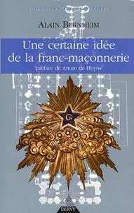 Alain Bernheim - Une certaine idée de la franc-maçonnerie.