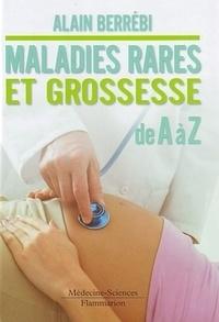Alain Berrebi - Maladies rares et grossesse de A à Z.