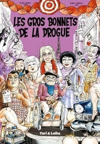 Alain Berry et Joris Cordell - Les gros bonnets de la drogue.
