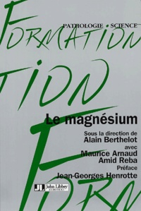 Alain Berthelot et Maurice Arnaud - Le magnésium.