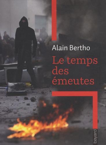 Alain Bertho - Le temps des émeutes.