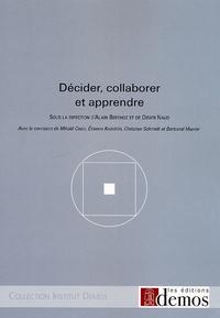 Alain Berthoz et Didier Naud - Décider, collaborer et apprendre.