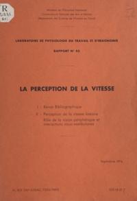 Alain Berthoz et Bernard Pavard - La perception de la vitesse - Revue bibliographique, perception de la vitesse linéaire, rôle de la vision périphérique et interactions visuo-vestibulaires.