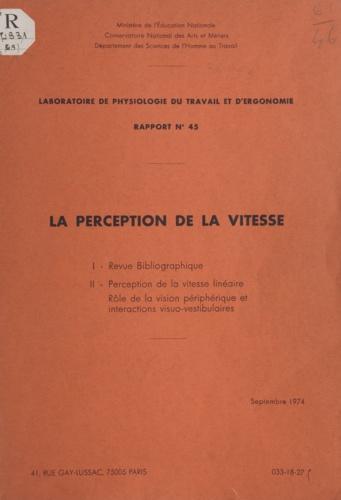 La perception de la vitesse. Revue bibliographique, perception de la vitesse linéaire, rôle de la vision périphérique et interactions visuo-vestibulaires
