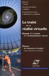 Alain Berthoz et Jean-Louis Vercher - Le traité de la réalité virtuelle - Volume 1, L'homme et l'environnement virtuel.