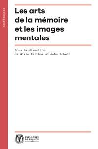 Les arts de la mémoire et les images mentales - Alain Berthoz |