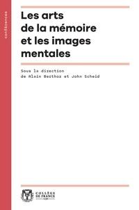 Alain Berthoz et John Scheid - Les arts de la mémoire et les images mentales.