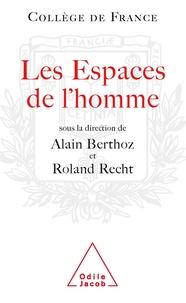 Alain Berthoz et Roland Recht - Les espaces de l'homme - Symposium annuel.