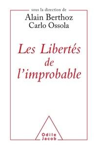 Alain Berthoz et Carlo Ossola - Les libertés de l'improbable.