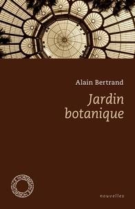 Alain Bertrand - Jardin botanique.