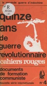 Alain Bertrand - La 2ème guerre d'Indochine : 15 ans de guerre révolutionnaire.