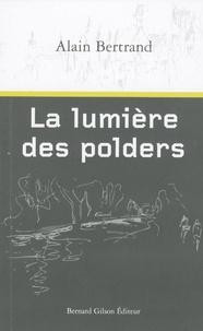 Alain Bertrand - La lumière des polders - Variations.