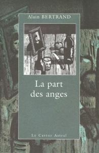 Alain Bertrand - La part des anges.