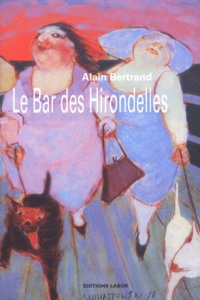 Alain Bertrand - Le Bar des Hirondelles.
